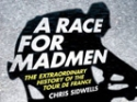Cyclosport.org REVIEW: A Race for Madmen by Chris Sidwells